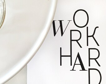 "Work Hard 8"" x 10"" Typography Print"