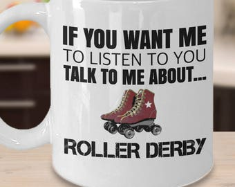 Roller Derby Gift, Roller Derby Mug, Roller Derby, Roller Derby and Coffee, Talk to me About Roller Derby, Roller Derby Birthday, Novelty