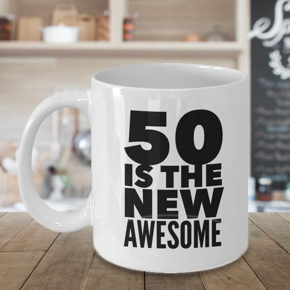 50th Birthday Gift Mug 50 Is The New Awesome