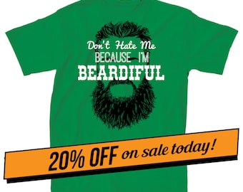 ON SALE TODAY, Don't Hate Me Because I'm Beardiful T-Shirt, Beard Shirt, Funny Beard Shirt,most sold, Beard Gifts, Gift for a man with beard