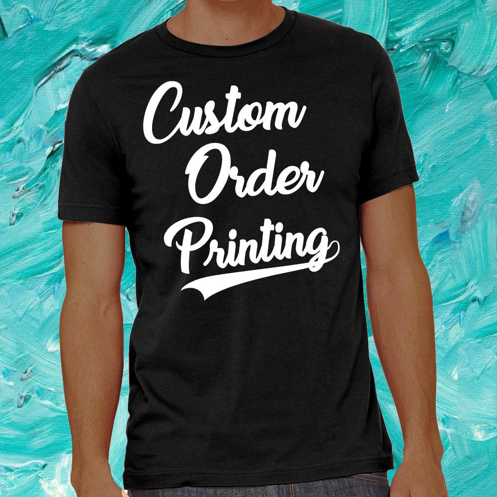 Custom Quote Design Shirt Personalized Custom Present