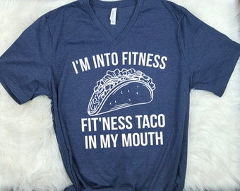 d1e50e3344deb1 I m Into Fitness Fitness Taco In My Mouth Women s Graphic Tee