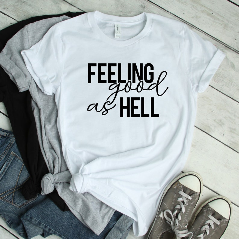 Feeling Good As Hell Graphic Tee Women's Tee Gift for image 0