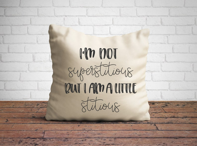 I'm Not Superstitious But I am a Little Stitious Pillow image 0