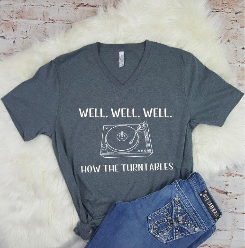 Well Well Well How the Turntables Graphic Tee Gift for Her image 0