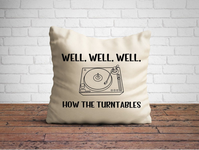 Well Well Well How the Turntables Pillow Cover Throw Pillow image 0