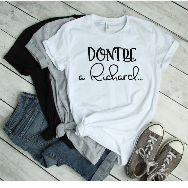 Don't Be a Richard Graphic Tee Women's Tee Gift for image 0