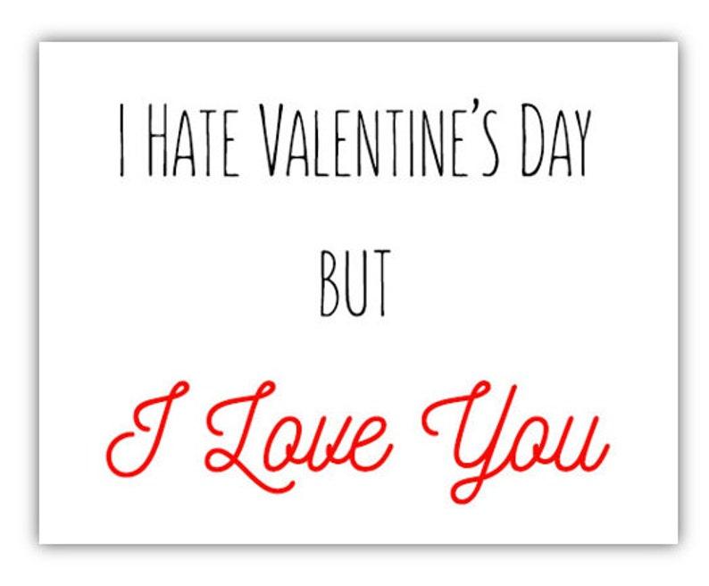 Funny Valentine's Day Card - I Hate Valentine's Day, But I Love You -  Girlfriend, Boyfriend, Husband, Wife