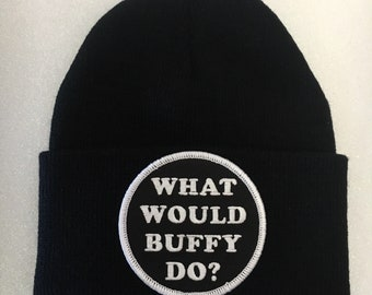 Buffy Beanie, What Would Buffy Do?