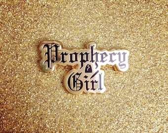 Prophecy Girl Enamel Pin, Inspired by Buffy the Vampire Slayer