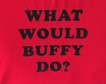 What Would Buffy Do? Muscle Tank, BTVS Tank Top, 90s Feminist Super Hero Top, New Limited Edition Buffy The Vampire Slayer Cotton Shirt