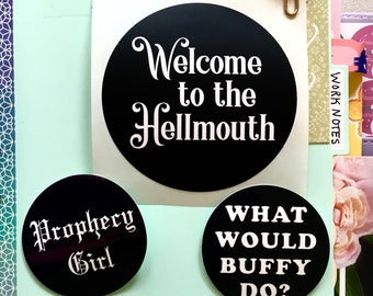 You pick: Buffy Vinyl Stickers, One or Multi-pack, Prophecy Girl, What Would Buffy Do?, Welcome to the Hellmouth, Buffy the Vampire Slayer