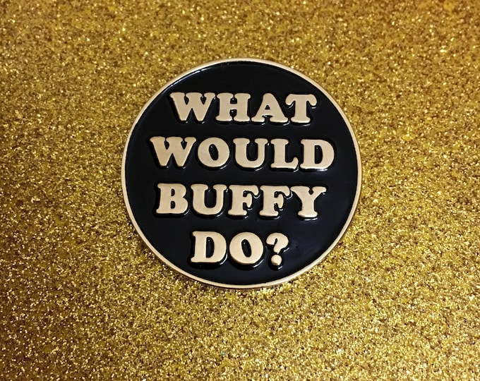 Featured listing image: What Would Buffy Do? Pin