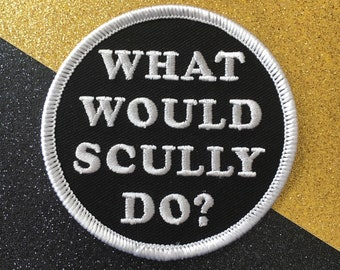 What Would Scully Do? Patch