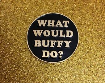 What Would Buffy Do? Enamel Pin, Buffy the Vampire Slayer Pin, BTVS Girl Power Superhero Pin, Buffy Hat Pin, Buffy Lapel Pin, 90s TV Hero