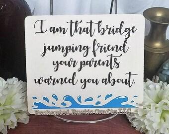 Bridge Jumping Friend, 5x6in, Friendship, Best Friend, Friendship Gift Idea, Bridge, Friend, Funny Friend Gift, Friendship Gift,