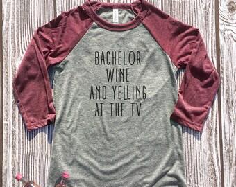 The Bachelor TV Show, Bachelor and Wine, Bachelor TV Show, Bachelor TV Show Shirt, The Bachelor, Bachelor Shirts, Wine Bachelor Shirts