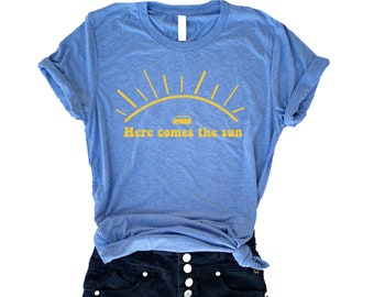 58d7ce91a46 Here Comes the Sun Shirt