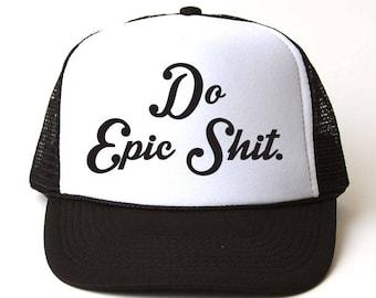 555e3fb4e6b22 Do Epic Shit Trucker Hat