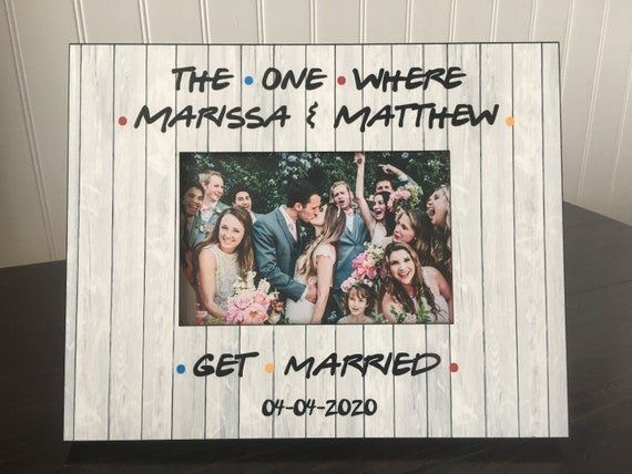 The One With the Wedding Wedding Present Friends TV Show Picture Frame Gift