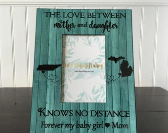 Mother daughter Long distance states picture frame / The love between mother and daughter knows no distance / Forever my baby girl