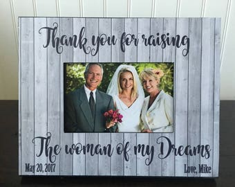 Parents of the bride picture frame / Mother of the bride gift / wedding gift for the in laws / Thank you for raising the woman of my dreams