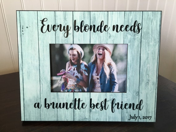 Best Friend Picture Frame Every Blonde Needs A Brunette Etsy
