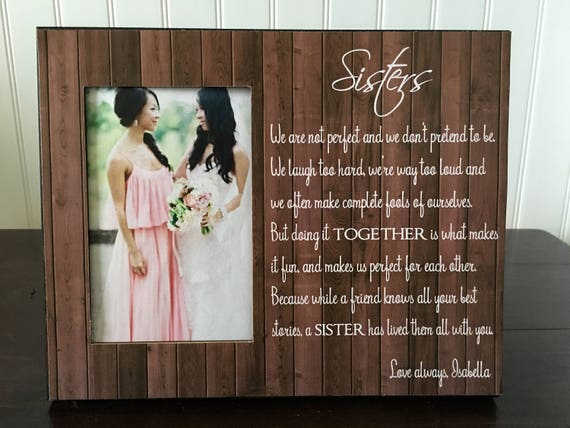 Sister Thank You Wedding Gift Thank You For All Of Your Love And Support Picture Frame Sister of the Bride Frame Sister Picture Frame