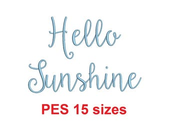 Hello Sunshine embroidery font PES format 15 Sizes 0.25 (1/4), 0.5 (1/2), 1, 1.5, 2, 2.5, 3, 3.5, 4, 4.5, 5, 5.5, 6, 6.5, and 7 inches