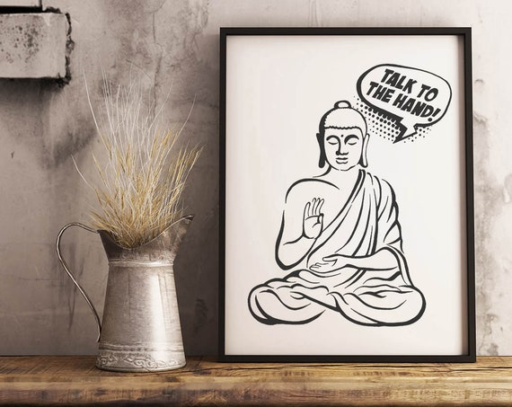 Talk to the hand! | Framed Poster | Buddha Comics | Funny Quote | Zen master | Meditation | Pun design | Graphic art | ZuskaArt