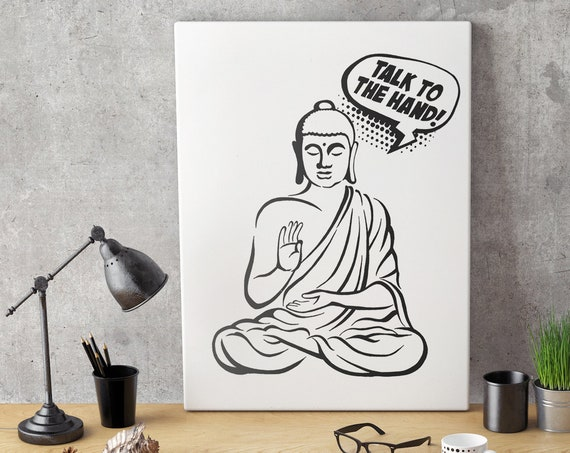 Talk to the hand! | Framed canvas | Buddha Comics | Funny Quote | Zen master | Meditation | Pun design | Graphic art | ZuskaArt