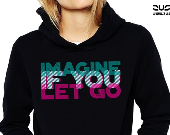 Imagine if you let go | Unisex Heavyblend Hoodie Sweatshirt | 3D Typo Graphic Design Quote | Motivational Quote | Yoga Clothing | ZuskaArt