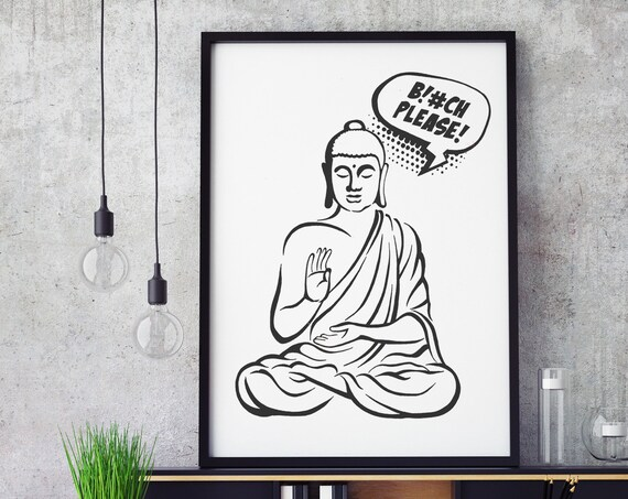 Bitch please! | Framed Poster | Buddha Comics | Funny Quote | Zen master | Meditation | Pun design | Graphic art | ZuskaArt