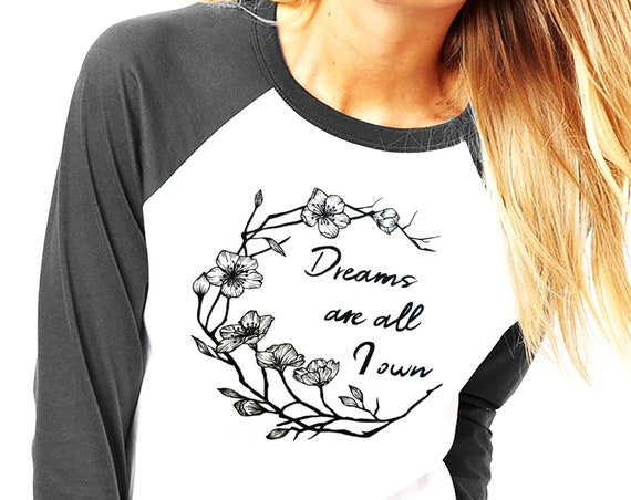 Dreams are all I own | Unisex Raglan T-Shirt | Typography Shirt | Cherry Tree Flowers | Geometric Art | Ink Tattoo style | ZuskaArt