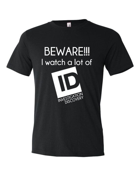 Investigation Discovery Funny Shirt Id Addict Funny Tee Shirts With Sayings Graphic Tee Funny Gift For Her Funny Joke Shirt Id Tee