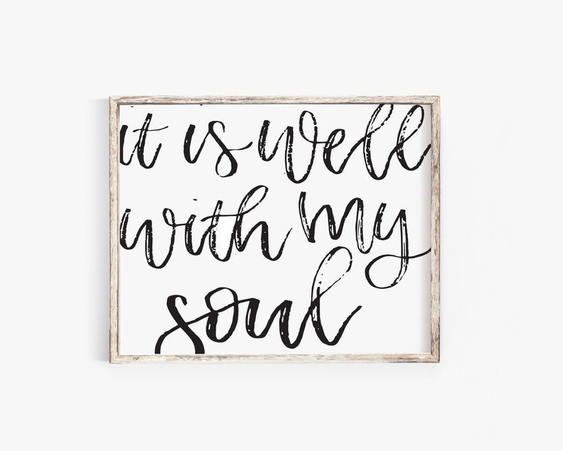 image about It is Well With My Soul Printable known as it is very well with my soul Printable/ Printable/ Electronic Print/ Property Decor Printable/ Farmhouse Printable