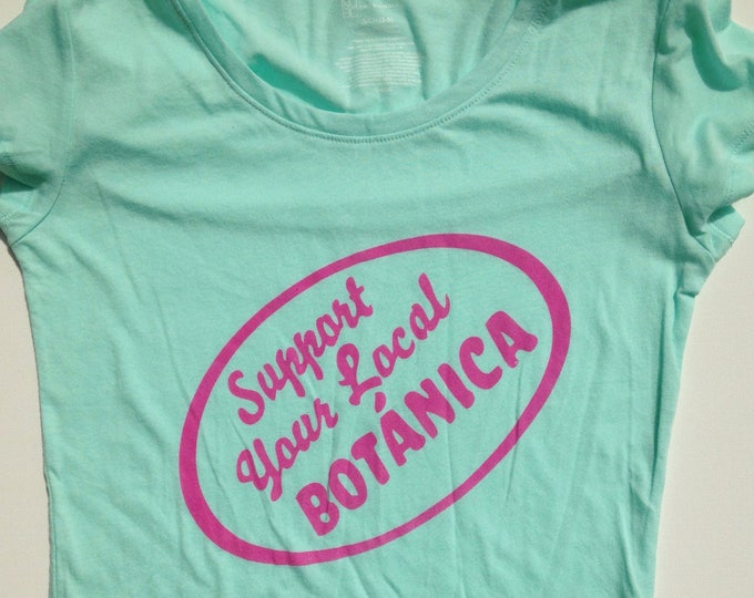 Support Your Local Botanica *Juniors* TEAL T-shirt