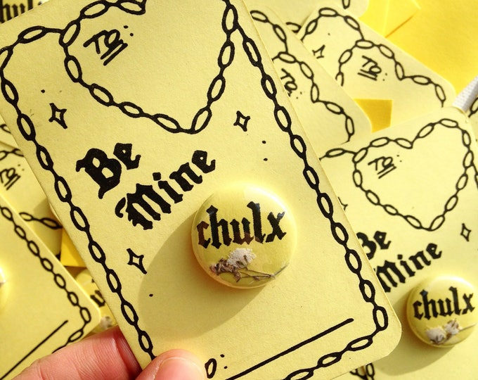 Be Mine, Chulx pincard