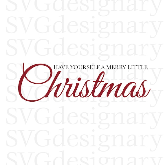 Have Yourself A Merry Little Christmas Svg.Have Yourself A Merry Little Christmas Svg Png Digital Download Christmas Holiday Twinkle Magic Snow Gift Sign Design