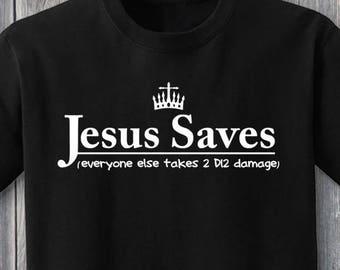 62371463f Jesus Saves Parody Shirt, Dungeons & Dragons Shirt, RPG Shirt, D and D Shirt,  DnD Shirt, Jesus Saves Shirt, Jesus Parody, Funny Shirts, DnD