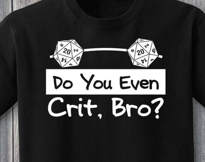 Do You Even Crit Bro 100% Soft Cotton Gamer Shirt