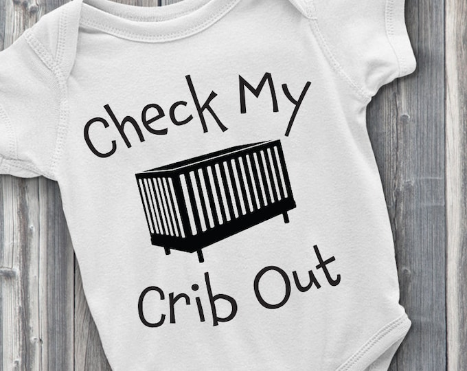 Check My Crib Out 100% Soft Cotton Baby ONESIE