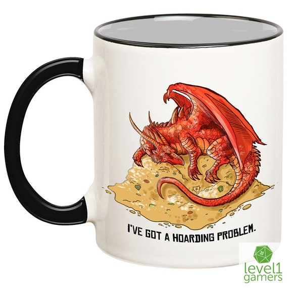 Hoarding Problem Mug, Dragon Mug, Dragons Hoard, Dungeons and Dragons, DnD  Mugs, Role Playing Mugs, RPG Mugs, DnD Gift Ideas, Dragons Gold