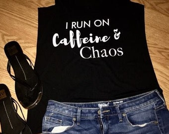Women's Racerback Graphic Tank Top- I Run on Caffeine & Chaos