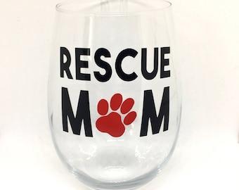 Rescue Mom, Dog Mom Wine Glass, Cat Mom, Cat Lady Gift, Animal Lover Gift, Gift for Dog Lover, Dog Adoption