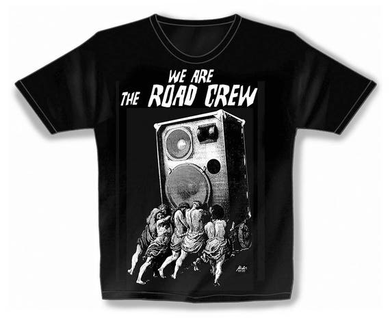 Rock You music T shirt Road Crew We are the road S M L XL XXL