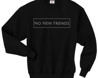 cbf85e3de4 No New Friends Crewneck Pullover Sweater