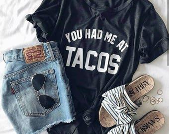You had me at tacos tee - National Taco Day Taco Tuesday Tee Unisex Tee