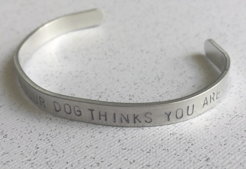 Dog Lover Bracelet Be The Person Your Dog Thinks You Are  Hand Stamped Metal Cuff Jewelry