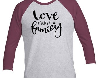 Love Makes a Family Baseball Tee